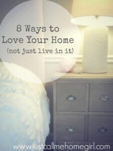 8 Ways to Love Your Home
