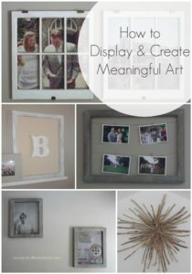 How to Create & Display Meaningful Art