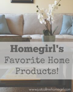 Homegirl's Favorite Home Products