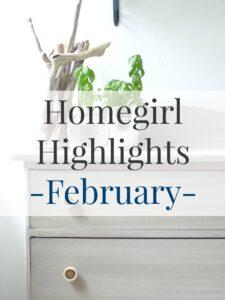 Homegirl Highlights for February