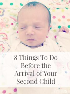 8 Things to do Before the Arrival of Your Second Child