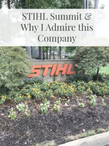 STIHL Summit and Why I Admire This Company